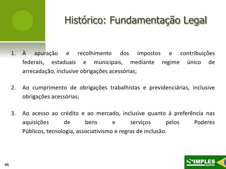 Histórico: Fundamentação Legal     1.   À apuração e recolhimento dos impostos e contribuições          federais, estaduai...