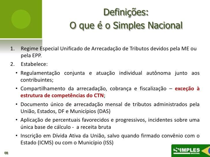 Definições:                                 O que é o Simples Nacional     1.       Regime Especial Unificado de Arrecadaç...