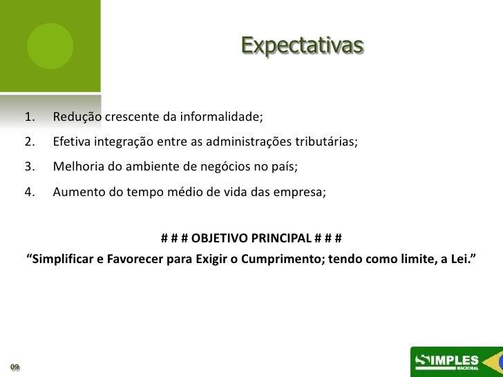 Expectativas     1.   Redução crescente da informalidade;     2.   Efetiva integração entre as administrações tributárias;...