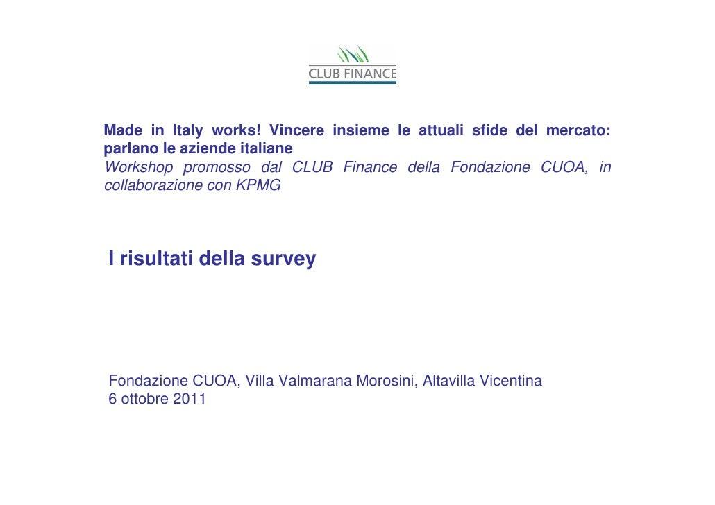 Made in Italy works! Vincere insieme le attuali sfide del mercato:parlano le aziende italianeWorkshop promosso dal CLUB Fi...