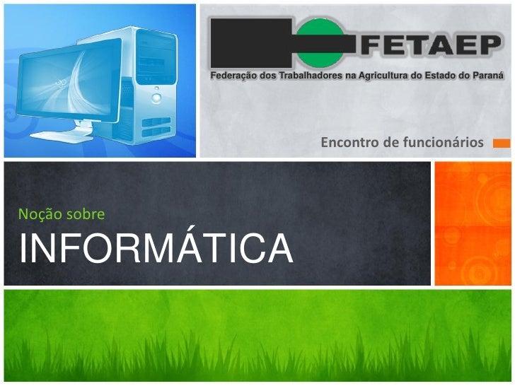 Federação dos Trabalhadores na Agricultura do Estado do Paraná                                     Encontro de funcionário...