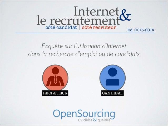 Internet& le recrutement côté candidat | côté recruteur  Ed. 2013-2014  Enquête sur l'utilisation d'Internet  dans la rec...