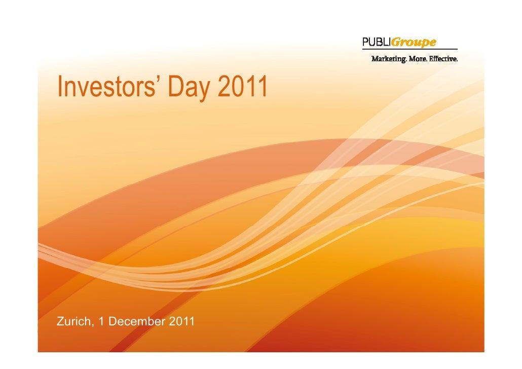 Investors' Day 2011             yZurich, 1 December 20111