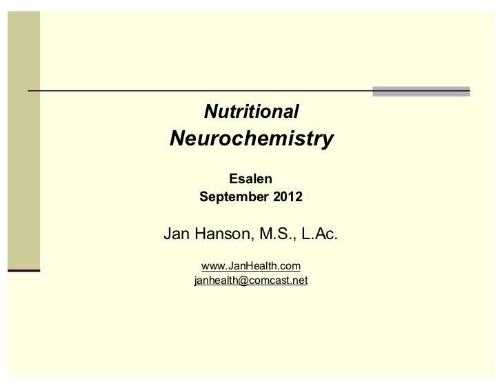 NutritionalNeurochemistry        Esalen    September 2012Jan Hanson, M.S., L.Ac.      www.JanHealth.com    janhealth@comca...