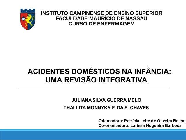 INSTITUTOCAMPINENSEDEENSINOSUPERIOR FACULDADEMAURÍCIODENASSAU CURSODEENFERMAGEM  ACIDENTES DOMÉSTICOS NA INF...