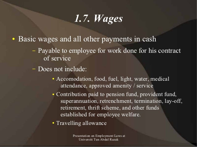 1.7. Wages●   Basic wages and all other payments in cash        –   Payable to employee for work done for his contract    ...
