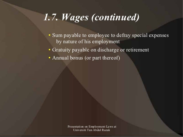 1.7. Wages (continued) ●   Sum payable to employee to defray special expenses      by nature of his employment ●   Gratuit...