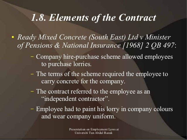 1.8. Elements of the Contract●   Ready Mixed Concrete (South East) Ltd v Minister    of Pensions & National Insurance [196...