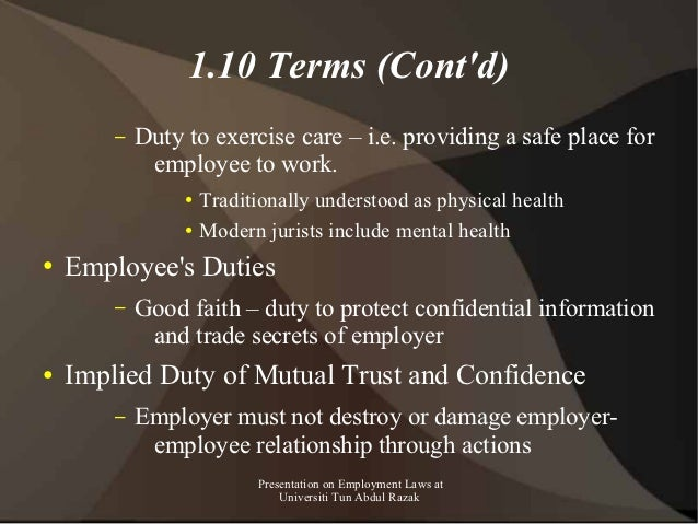 1.10 Terms (Contd)        –   Duty to exercise care – i.e. providing a safe place for             employee to work.       ...