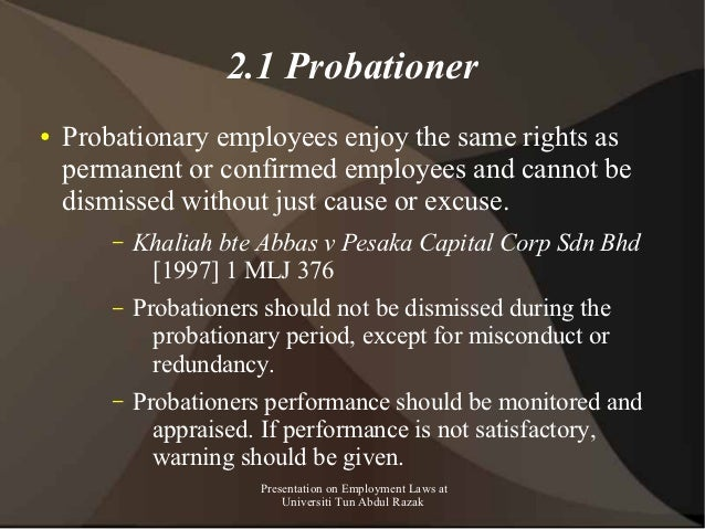 2.1 Probationer●   Probationary employees enjoy the same rights as    permanent or confirmed employees and cannot be    di...