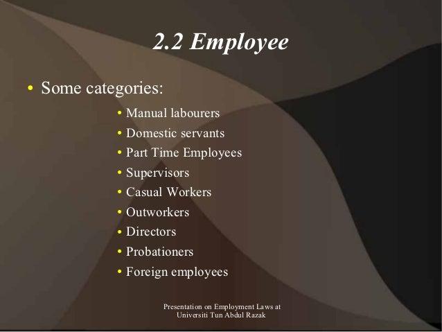 2.2 Employee●   Some categories:             ●   Manual labourers             ●   Domestic servants             ●   Part T...