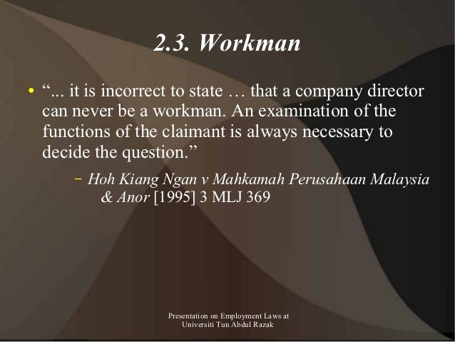 """2.3. Workman●   """"... it is incorrect to state … that a company director    can never be a workman. An examination of the  ..."""