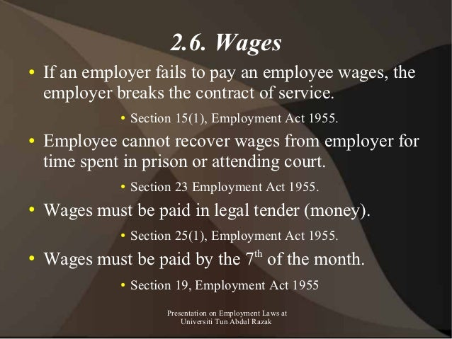 2.6. Wages●   If an employer fails to pay an employee wages, the    employer breaks the contract of service.              ...