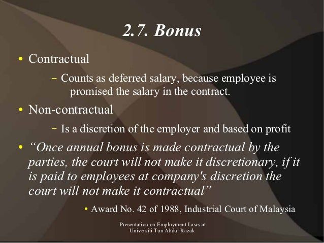 2.7. Bonus●   Contractual        –   Counts as deferred salary, because employee is             promised the salary in the...