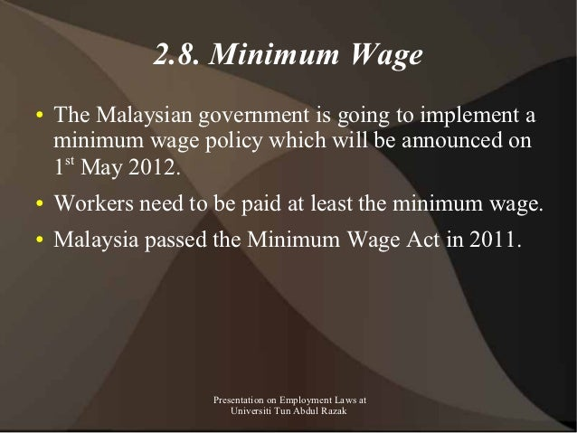 2.8. Minimum Wage●   The Malaysian government is going to implement a    minimum wage policy which will be announced on   ...