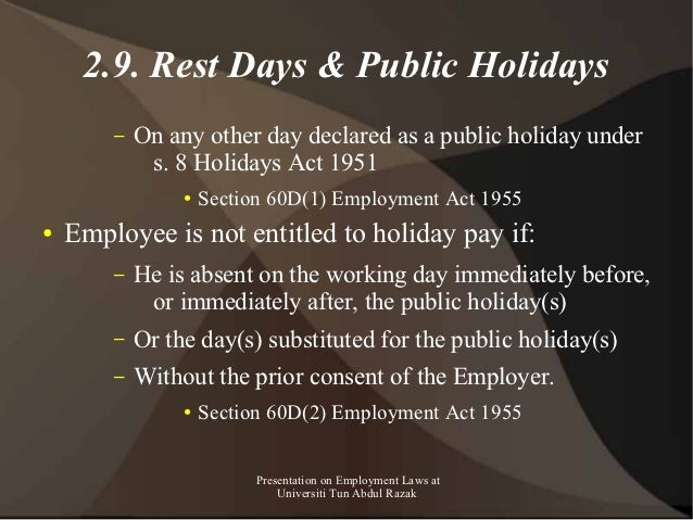 2.9. Rest Days & Public Holidays        –   On any other day declared as a public holiday under             s. 8 Holidays ...