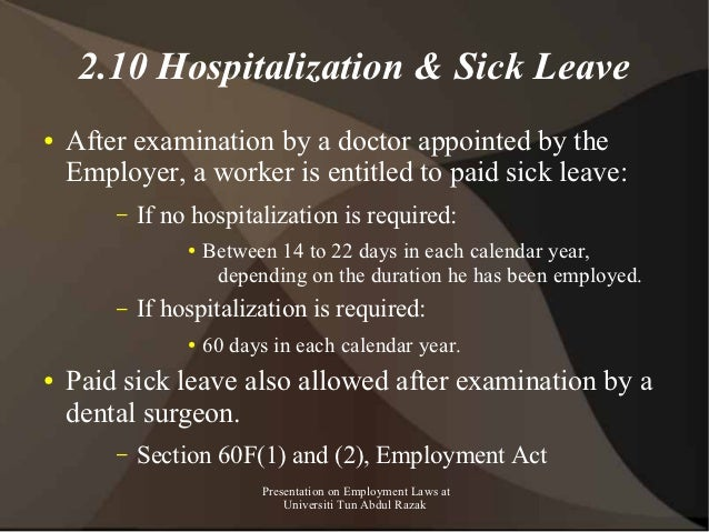 2.10 Hospitalization & Sick Leave●   After examination by a doctor appointed by the    Employer, a worker is entitled to p...