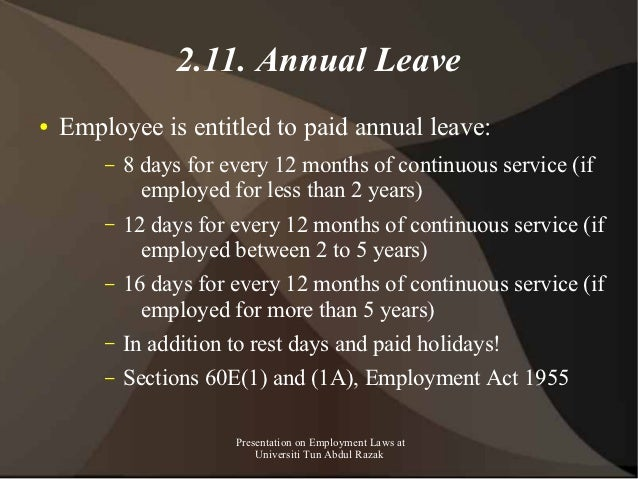 2.11. Annual Leave●   Employee is entitled to paid annual leave:        –   8 days for every 12 months of continuous servi...