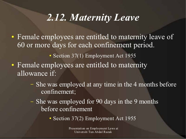 2.12. Maternity Leave●   Female employees are entitled to maternity leave of    60 or more days for each confinement perio...