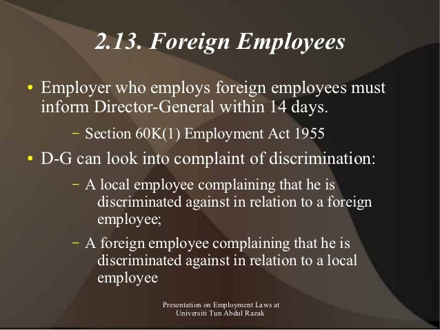 2.13. Foreign Employees●   Employer who employs foreign employees must    inform Director-General within 14 days.        –...