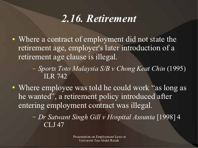2.16. Retirement●   Where a contract of employment did not state the    retirement age, employers later introduction of a ...