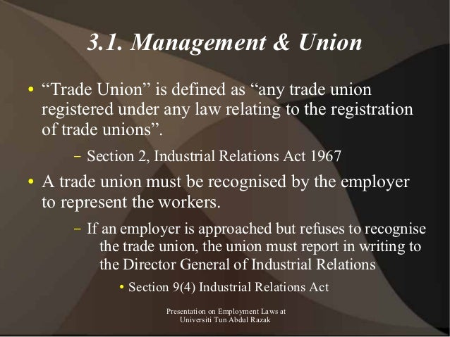 """3.1. Management & Union●   """"Trade Union"""" is defined as """"any trade union    registered under any law relating to the regist..."""