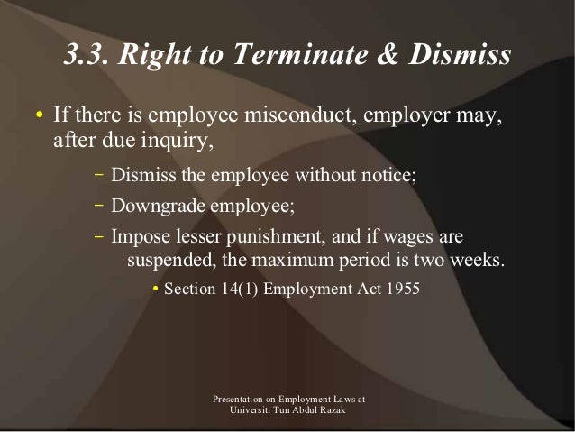 3.3. Right to Terminate & Dismiss●   If there is employee misconduct, employer may,    after due inquiry,        –   Dismi...