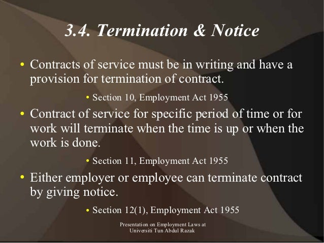 3.4. Termination & Notice●   Contracts of service must be in writing and have a    provision for termination of contract. ...