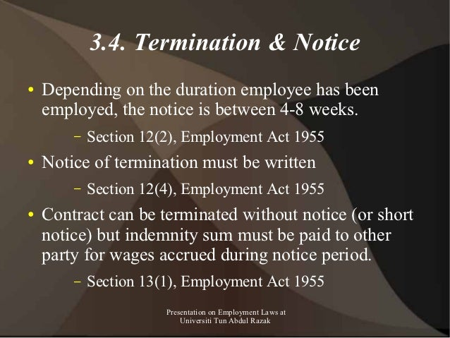 3.4. Termination & Notice●   Depending on the duration employee has been    employed, the notice is between 4-8 weeks.    ...