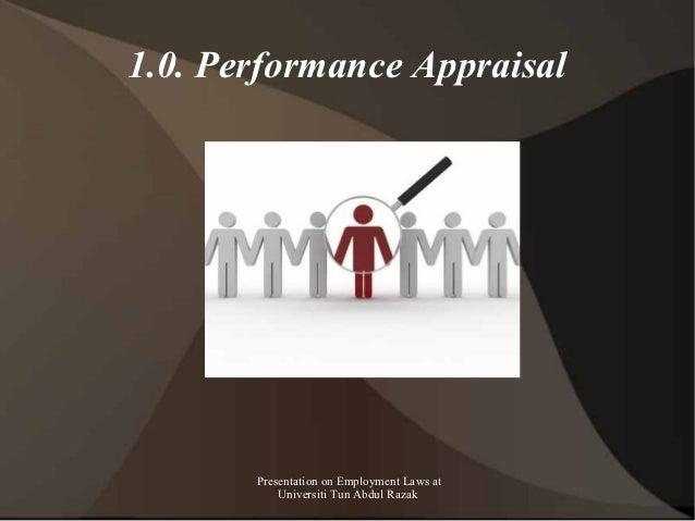 1.0. Performance Appraisal       Presentation on Employment Laws at           Universiti Tun Abdul Razak