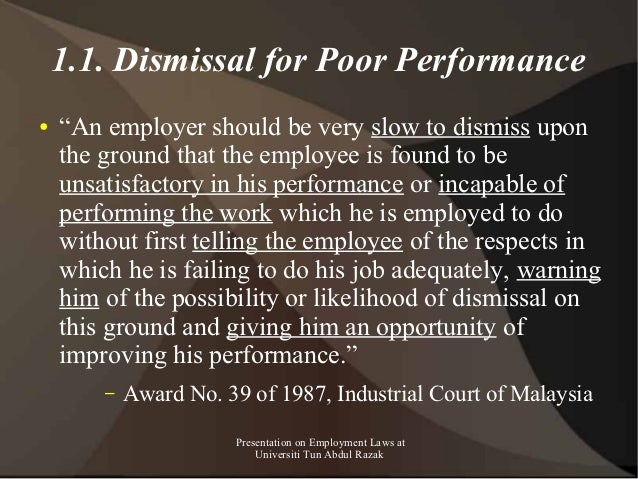 """1.1. Dismissal for Poor Performance●   """"An employer should be very slow to dismiss upon    the ground that the employee is..."""