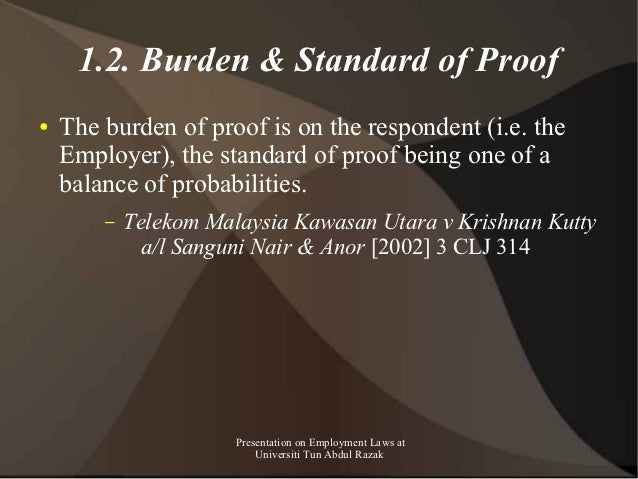 1.2. Burden & Standard of Proof●   The burden of proof is on the respondent (i.e. the    Employer), the standard of proof ...