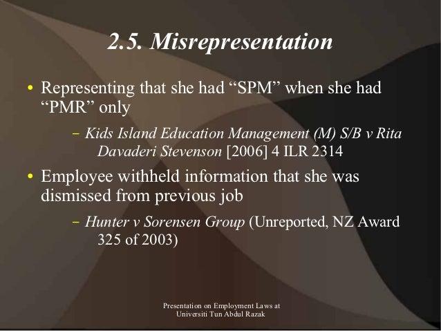 "2.5. Misrepresentation●   Representing that she had ""SPM"" when she had    ""PMR"" only        –   Kids Island Education Mana..."