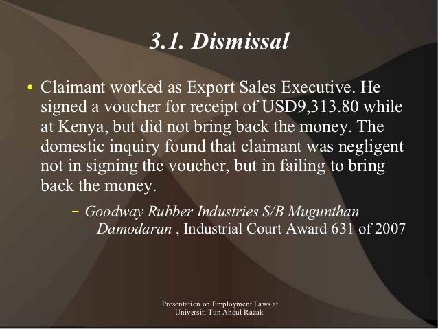 3.1. Dismissal●   Claimant worked as Export Sales Executive. He    signed a voucher for receipt of USD9,313.80 while    at...