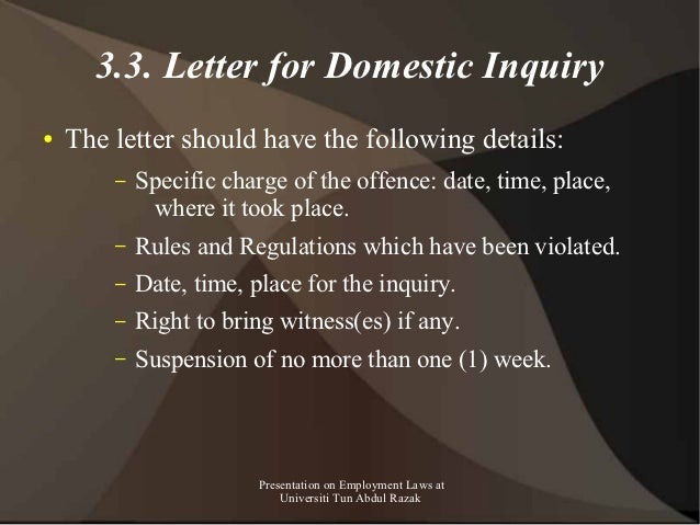 3.3. Letter for Domestic Inquiry●   The letter should have the following details:        –   Specific charge of the offenc...