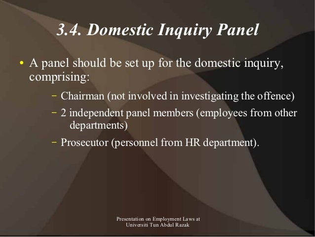 3.4. Domestic Inquiry Panel●   A panel should be set up for the domestic inquiry,    comprising:        –   Chairman (not ...