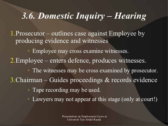 3.6. Domestic Inquiry – Hearing1.Prosecutor – outlines case against Employee by  producing evidence and witnesses      ➢  ...