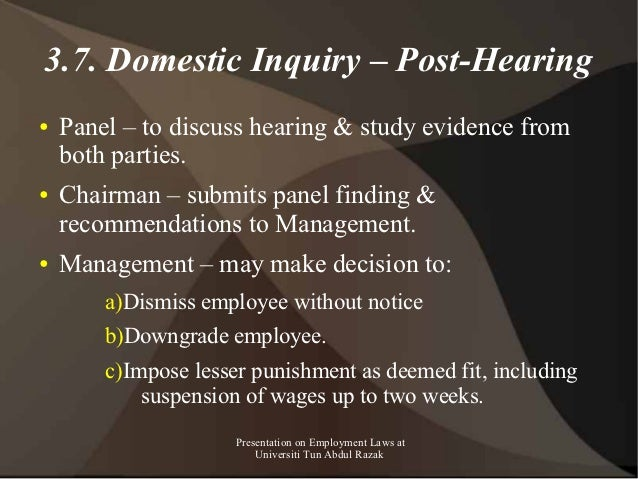 3.7. Domestic Inquiry – Post-Hearing●   Panel – to discuss hearing & study evidence from    both parties.●   Chairman – su...