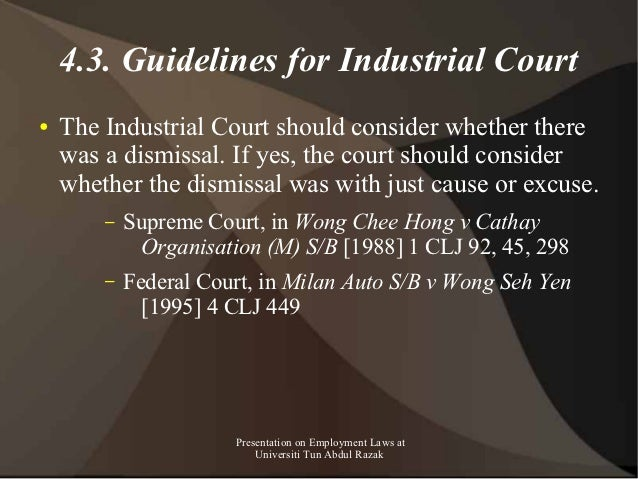 4.3. Guidelines for Industrial Court●   The Industrial Court should consider whether there    was a dismissal. If yes, the...