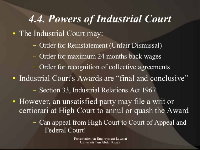 4.4. Powers of Industrial Court●   The Industrial Court may:        –   Order for Reinstatement (Unfair Dismissal)        ...
