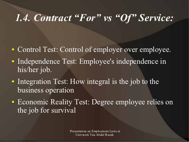"""1.4. Contract """"For"""" vs """"Of"""" Service:●   Control Test: Control of employer over employee.●   Independence Test: Employees i..."""