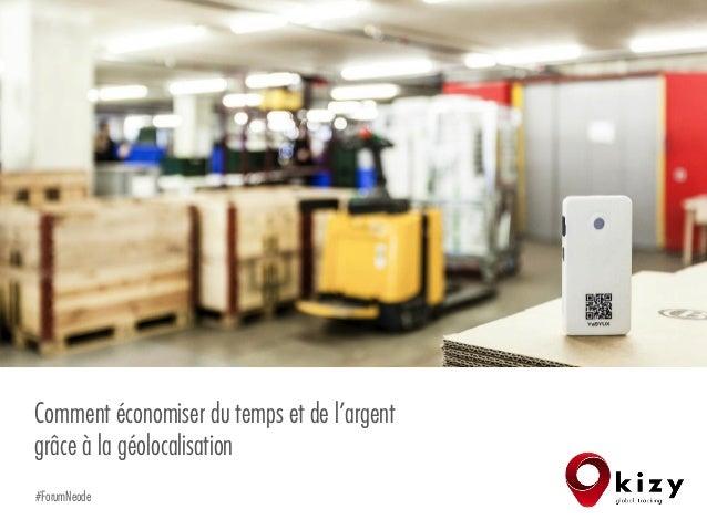 Comment économiser du temps et de l'argent grâce à la géolocalisation #ForumNeode