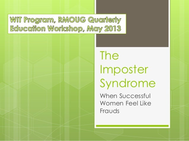 TheImposterSyndromeWhen SuccessfulWomen Feel LikeFrauds