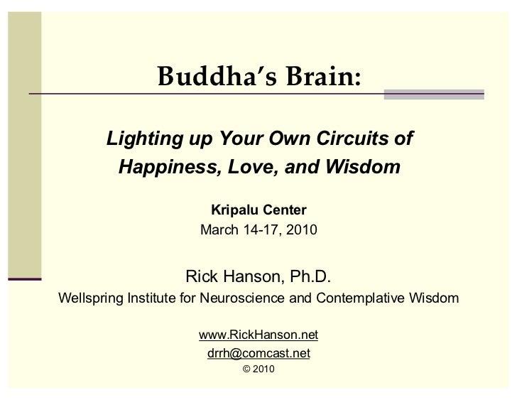 Buddha's Brain:       Lighting up Your Own Circuits of        Happiness, Love, and Wisdom                      Kripalu Cen...