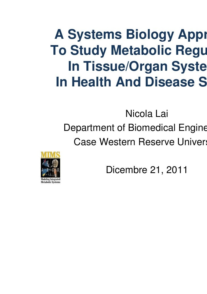 A Systems Biology ApproachTo Study Metabolic Regulation   In Tissue/Organ Systems In Health And Disease States            ...