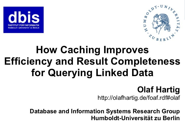 How Caching ImprovesEfficiency and Result Completeness      for Querying Linked Data                                      ...
