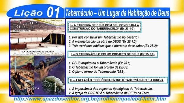 SlideShere Lição 1, Tabernáculo, Um Lugar da Habitação de Deus, 2Tr19, Pr. Henrique, EBD NA TV