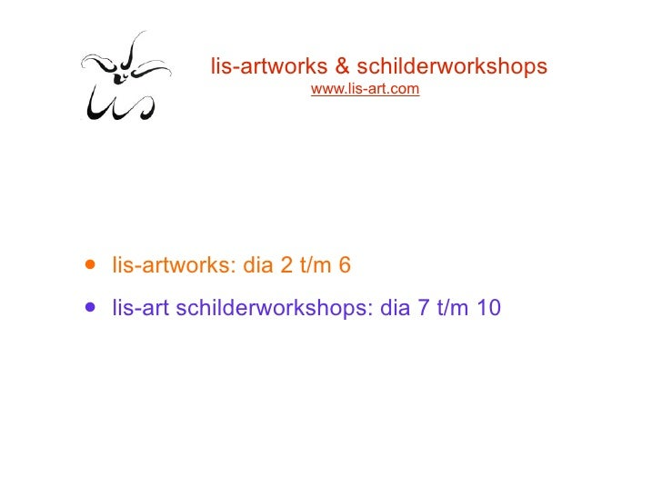lis-artworks & schilderworkshops                         www.lis-art.com     •   lis-artworks: dia 2 t/m 6  •   lis-art sc...