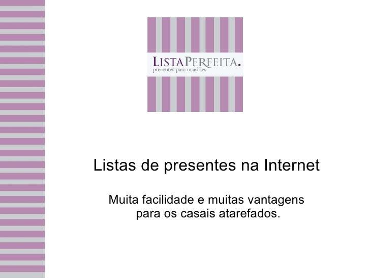 Listas de presentes na Internet Muita facilidade e muitas vantagens  para os casais atarefados.