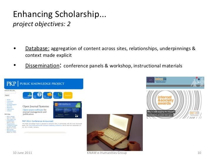 Enhancing Scholarship... project objectives: 2 <ul><li>Database:   aggregation of content across sites, relationships, und...